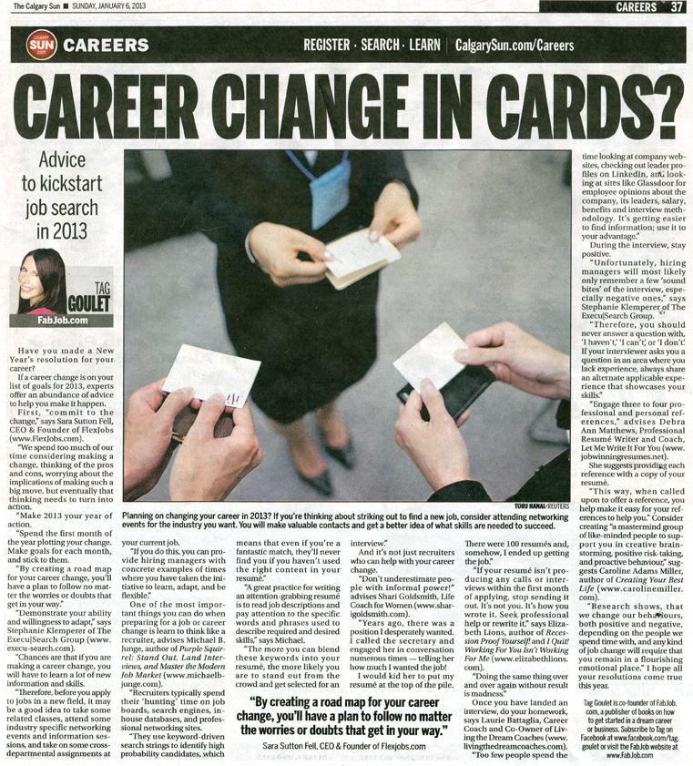 If a career change is on your list of goals for 2013, here's some expert advice
